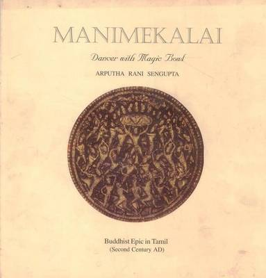 Manimekalai: Dancer with a Magic Bowl - Buddhist Epic in Tamil