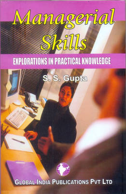 Managerial Skills: Explorations in Practical Knowledge