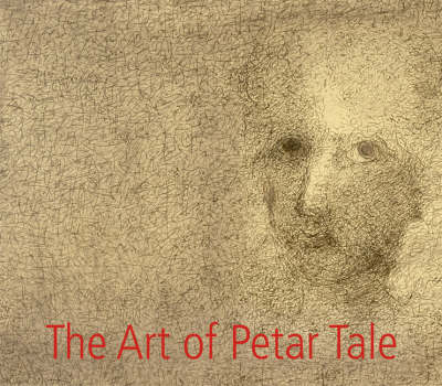 The Art of Petar Tale: Drawings and Paintings