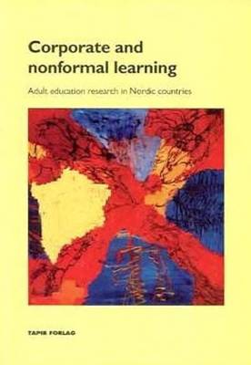 Corporate and Nonformal Learning: Adult Education Research in Nordic Countries