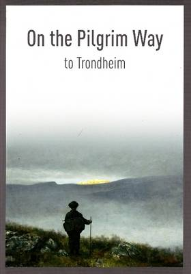 On the Pilgrim Way to Trondheim: Second Edition
