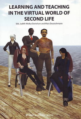 Learning & Teaching in the Virtual World of Second Life