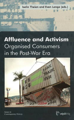 Affluence and Activism: Organized Consumers in the Post-War Era
