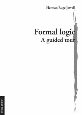 Formal Logic - A Guided Tour