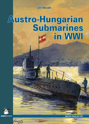 Austro-Hungarian Submarines: In World War One