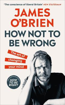 How Not To Be Wrong: The Art of Changing Your Mind - Exclusive Edition