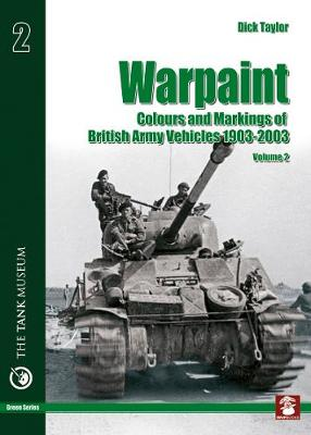 Warpaint: Colours and Markings of British Army Vehicles 1903-2003: Volume 2
