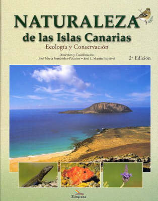 Naturaleza de las Islas Canarias: Ecologia y Conservacion [Nature of the Canary Islands: Ecology and Conservation]