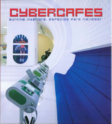 Cybercafes: Surfing Interiors