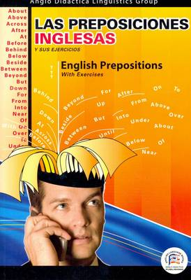 English Prepositions with Exercises [for Spanish Speakers]: Reference & Practice for Self-study or Classwork