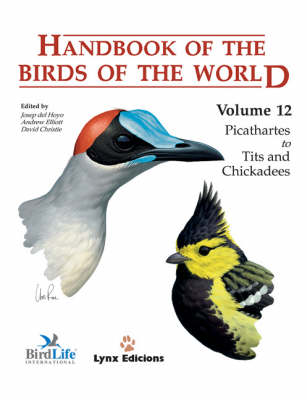 Handbook of the Birds of the World: v. 12: Picathartes to Tits and Chickadees