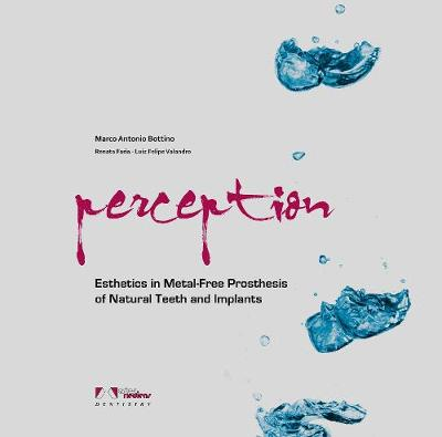 perception: Esthetics in Metal-Free Prosthesis of Natural Teeth and Implants
