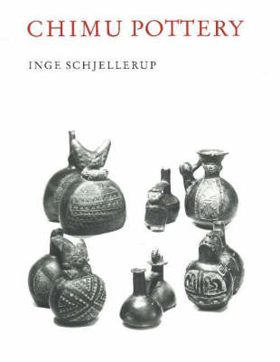 Chimu Pottery: In the Department of Ethnography Fascicule I