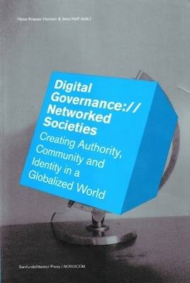 Digital Governance://Networked Societies: Creating Authority, Community and Identity in a Globalized World