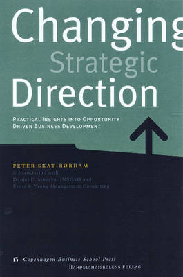 Changing Strategic Direction: Practical Insights into Opportunity Driven Business Development