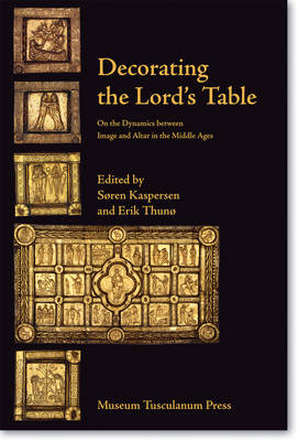 Decorating the Lord's Table: On the Dynamics Between Image & Altar in the Middle Ages