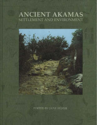 Ancient Akamas: Pt. 1: Settlement and Environment