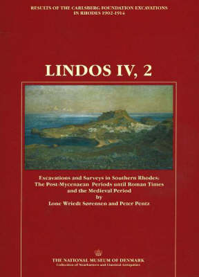 Lindos IV, 2: Excavations and Surveys in Southern Rhodes: Pt. 2: Post-Mycenaean Periods Until Roman Times and Medieval Period