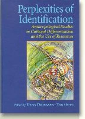 Perplexities of Identification: Anthropological Studies in Cultural Differentiation & the Use of Resources