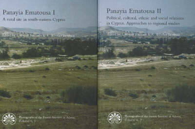 Panayia Ematousa: A Rural Site in South-Eastern Cyprus / Political, Cultural, Ethnic & Social Relations in Cyprus -- Approaches to Regional Studies: v. 1: Rural Site in South-Eastern Cyprus