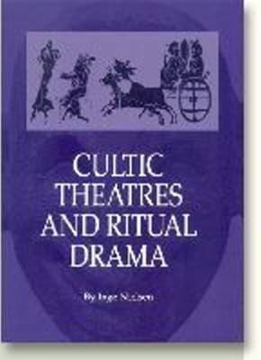 Cultic Theatres & Ritual Drama: Regional Development & Religious Interchange Between East & West in Antiquity