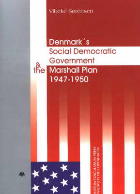 Denmark's Social Democratic Government and the Marshall Plan: 1947-50