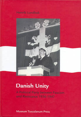 Danish Unity - A Political Party between Fascism and Resistance 19361947
