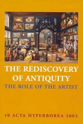The Rediscovery of Antiquity - The Role of the Artist