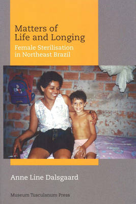 Matters of Life and Longing - Female Sterilisation  in Northeast Brazil