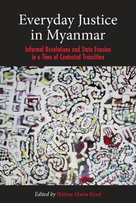 Everyday Justice in Myanmar: Challenges and Experiences in the Political Transition