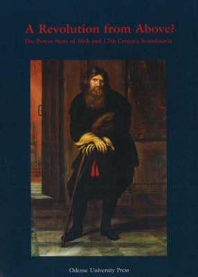 A Revolution from Above?: The Power State of 16th and 17th Century Scandinavia