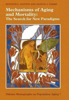 Mechanisms of Aging and Mortality: The Search for New Paradigms