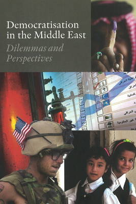 Democratisation in the Middle East: Dilemmas & Perspectives