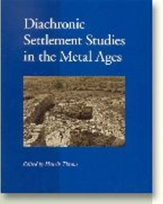 Diachronic Settlement Studies in the Metal Ages: Report on the ESF Workshop Moesgard, Denmark, 14-18 October 2000