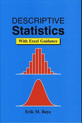 Descriptive Statistics: WITH Excel Guidance