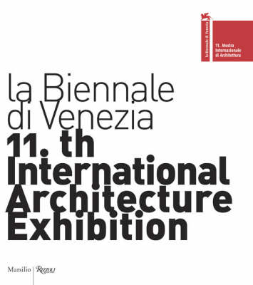 11th International Architecture Exhibition: La Biennale Di Venezia