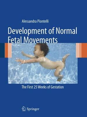 Development of Normal Fetal Movements: The First 25 Weeks of Gestation