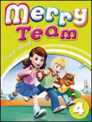 Merry Team: v. 4: Merry Team Pupil's Book