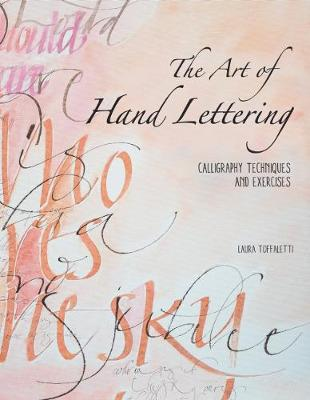 The Art of Hand Lettering: Calligraphy Techniques and Exercises