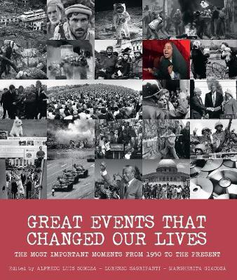 Great Events that Changed Our Lives: The Most Important Moments from 1950 to the Present