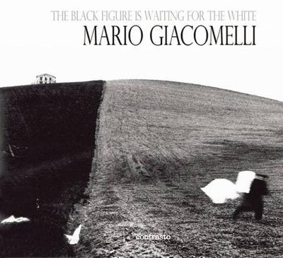 Mario Giacomelli: The Black is Waiting for the White