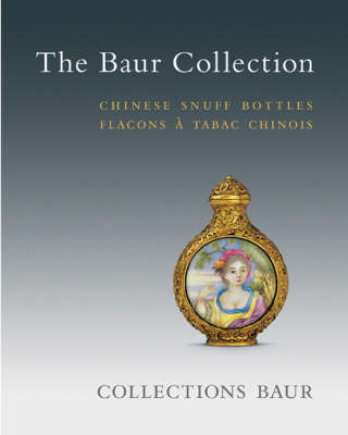 The Baur Collection: Chinese Snuff Bottles