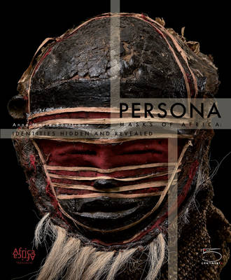 Persona: Masks of Africa: Identities Hidden and Revealed
