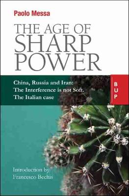 The Age of Sharp Power: China, Russia and Iran: The Interference is not Soft. The Italian Case.