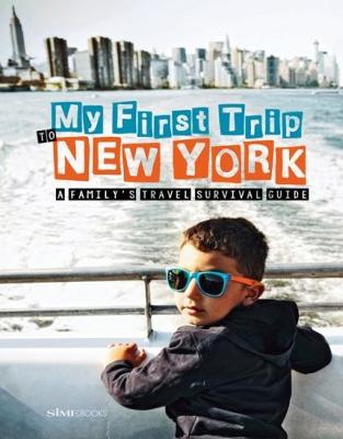 My First Trip to New York: A Family's Travel Survival Guide