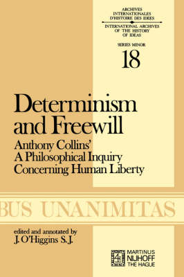 Determinism and Freewill: Anthony Collins' A Philosophical Inquiry Concerning Human Liberty