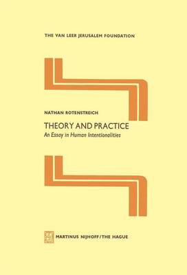 Theory and Practice: An Essay in Human Intentionalities