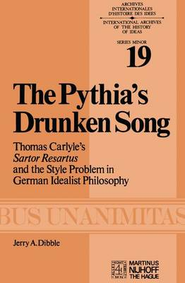 The Pythia's Drunken Song: Thomas Carlyle's Sartor Resartus and the Style Problem in German Idealist Philosophy