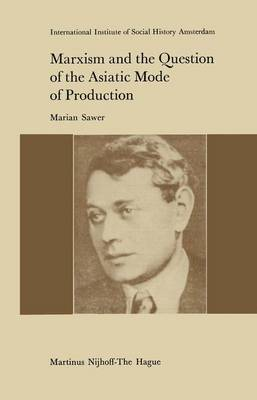 Marxism and the Question of the Asiatic Mode of Production