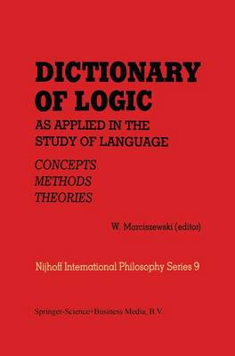 Dictionary of Logic as Applied in the Study of Language: Concepts/Methods/Theories